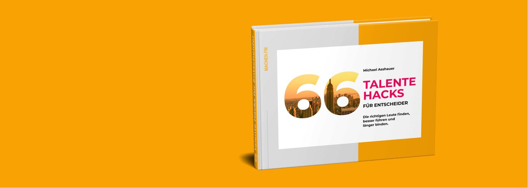 Talente Buch E-Book von Michael Asshauer 66 Hacks für Leader & Entscheider – Machen!